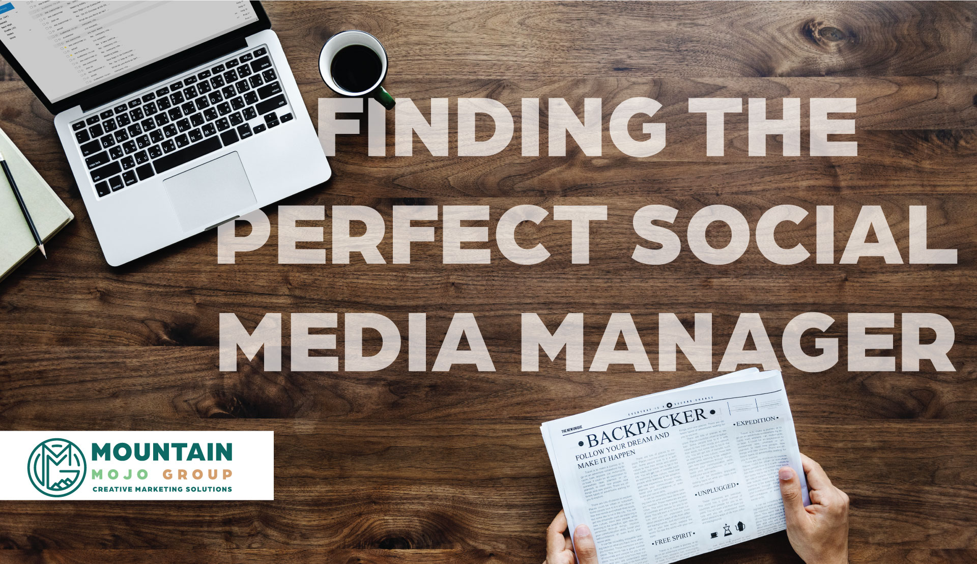 Mountain Mojo Group - How to Hire the Perfect Social Media Manager Blog Cover