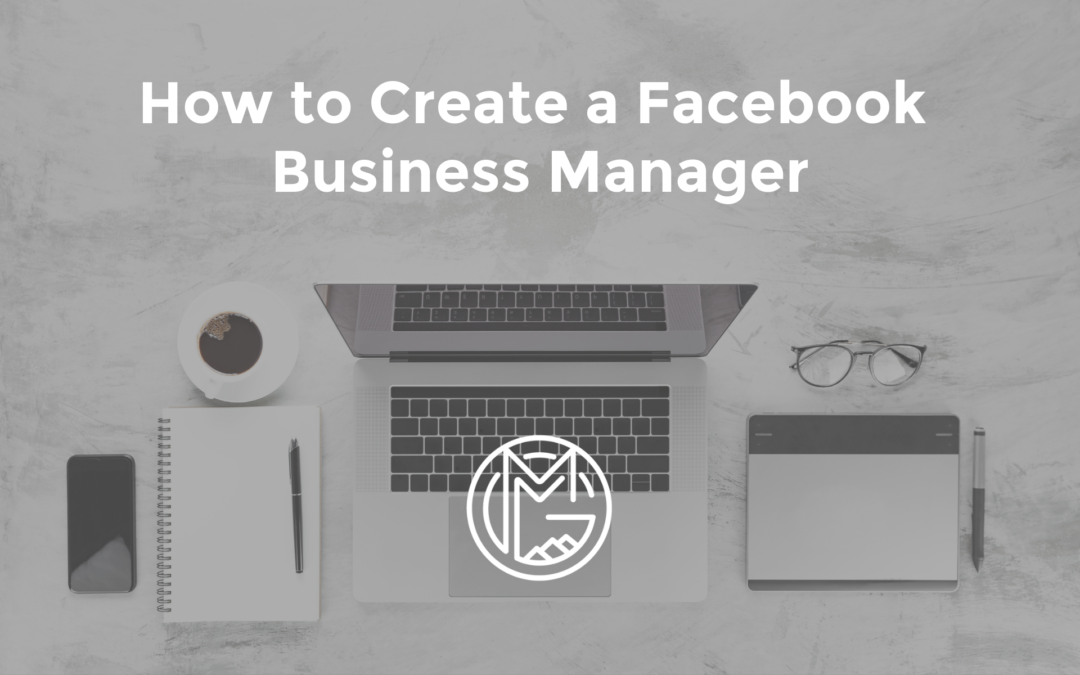 How to Create a Facebook Business Manager