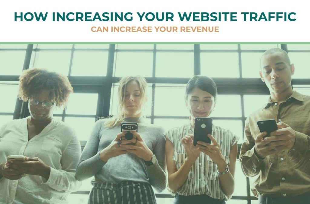 How Increasing Your Website Traffic Traffic Can Increase Your Revenue